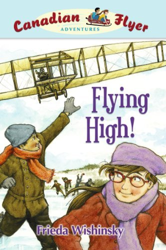 Flying High! (Canadian Flyer Adventures, No. 5)