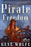 Front cover for the book Pirate Freedom by Gene Wolfe