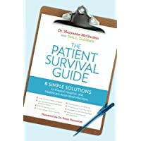 The Patient Survival Guide: 8 Simple Solutions to Prevent Hospital- and Healthcare-Associated...