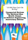 img - for 10 000 Pigs Can't Be Wrong: Unexpected Reviews the Mythical Man-Month: Essays on Software Engineering, Anniversary Edition book / textbook / text book