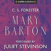 Mary Barton: A Tale of Manchester Life Hörbuch von Elizabeth Gaskell Gesprochen von: Juliet Stevenson