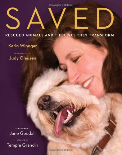 Saved: Rescued Animals and the Lives They Transform by DA CAPO PRESS