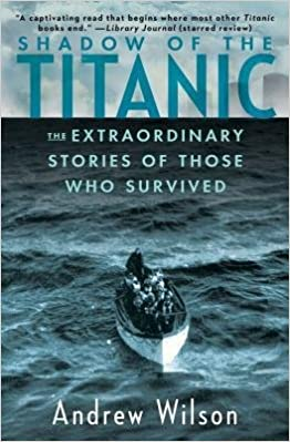 [(Shadow of the Titanic: The Extraordinary Stories of Those Who Survived )] [Author: Andrew Wilson] [Mar-2013]
