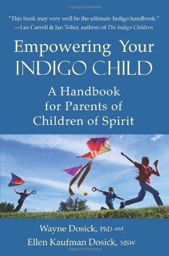 Empowering Your Indigo Child: A Handbook for Parents of Children of Spirit PDF