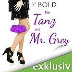 Ein Tanz mit Mr. Grey: Wer hat eigentlich die Wassermelone getragen? (Grey 2)   Emily Bold