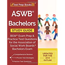 ASWB Bachelors Study Guide: BSW Exam Prep & Practice Test Questions for the Association of Social Work Boards Bachelors Exam