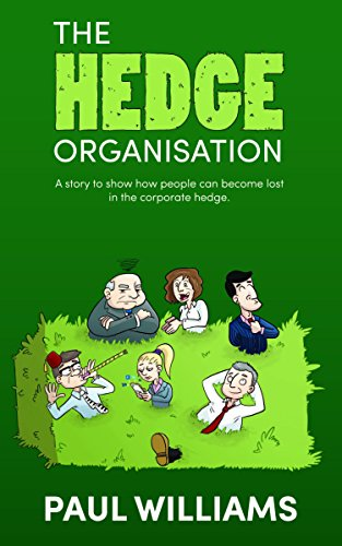 Download PDF The Hedge Organisation - A story to show how people can become lost in the corporate hedge