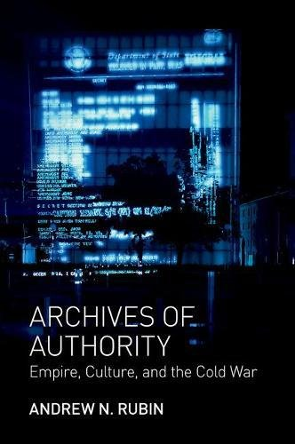 Archives of Authority: Empire, Culture, and the Cold War (Translation/Transnation)