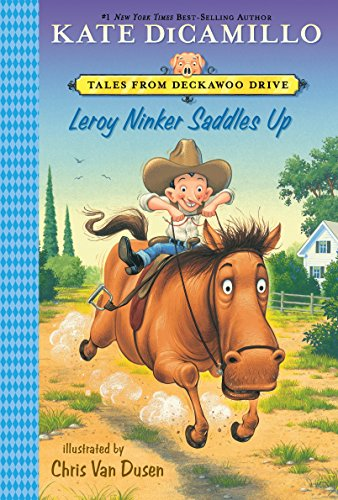 Leroy Ninker Saddles Up: Tales from Deckawoo Drive, Volume One (Francine Poulet Meets The Ghost Raccoon Reading Level)