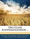 Deutsches Anonymenlexikon, Michael Holzmann and Hanns Bohatta, 1142868923