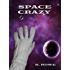 Space Crazy (Dar's Adventures in Space Book 1)