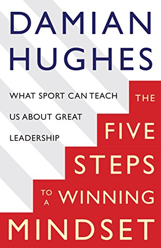 Download PDF The Five STEPS to a Winning Mindset - What Sport Can Teach Us About Great Leadership