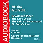 'A Bewitched Place', 'The Lost Letter', 'The Fair at Sorochyntsi', and 'St. John's Eve' [Russian Edition] | Nikolai Gogol