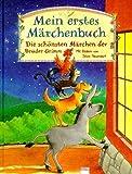 Mein erstes Märchenbuch: Die schönsten Märchen der Brüder Grimm (Edition Bücherbär)