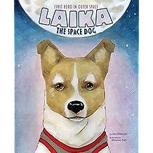 Laika the Space Dog (Animal Heroes)