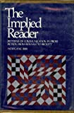 The Implied Reader : Patterns of Communication in Prose Fiction from Bunyan to Beckett, Iser, Wolfgang, 080181569X