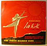 The White-Haired Girl (A Ballet in 8 Scenes) Excerpts; An outstanding example of theatrical art o revolutionary, comtemporary themes from Cultural Revolution China
