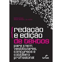 Redação e Edição de Textos. Para Enem, Vestibulares, Concursos e Cotidiano Profissional