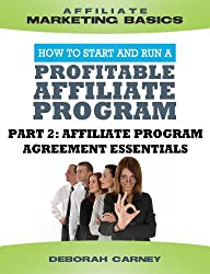 Affiliate Program Agreement Essentials (Merchant ABCs Basics for Successful  Affiliate Marketing) (English Edition)