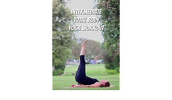 Amazon.com: Watch Intermediate Total Body Yoga Workout ...