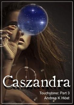 Caszandra (Touchstone Book 3) by [Höst, Andrea K]