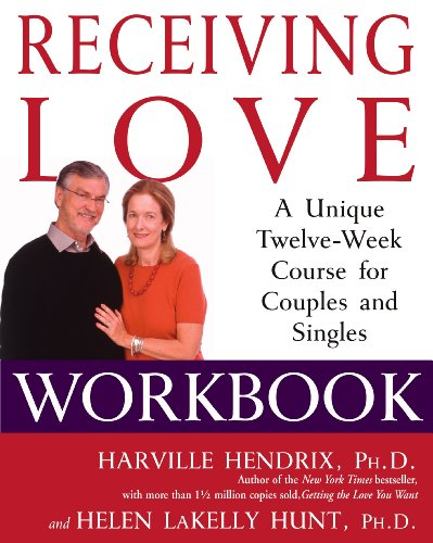 Receiving Love Workbook: A Unique Twelve-Week Course for Couples and Singles (English Edition)