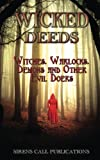 img - for Wicked Deeds: Witches, Warlocks, Demons, & Other Evil Doers book / textbook / text book