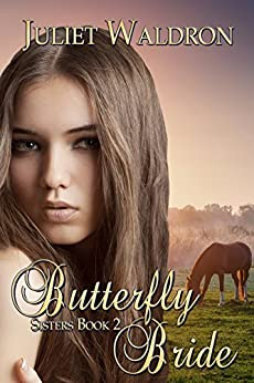 The Butterfly Bride (Sisters Book 2) (English Edition) de [Waldron, Juliet]