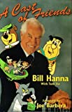 img - for A Cast of Friends by Bill Hanna (1996-03-01) book / textbook / text book