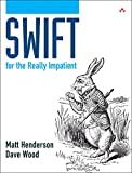 Swift for the Really Impatient, Henderson, Matt and Wood, Dave, 0133960129