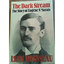 The Dark Stream: The Story Of Eugène N Marais