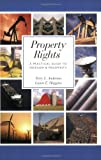 Property Rights: A Practical Guide to Freedom and Prosperity (Hoover Institution Press Publication)