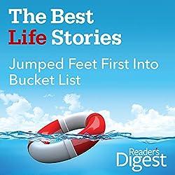 Jumped Feet First into Bucket List