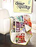 img - for Dear Quilty: 12 Easy Patchwork Quilts + Great Quilting Advice book / textbook / text book