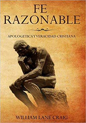 Fe Razonable: Apologetica y Veracidad Cristiana: Amazon.es: William Lane Craig: Libros