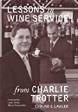 img - for Lessons in Wine Service (Lessons from Charlie Trotter) book / textbook / text book