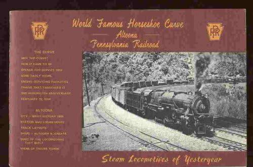 World Famous Horseshoe Curve: Altoona Pennsylvania Railroad
