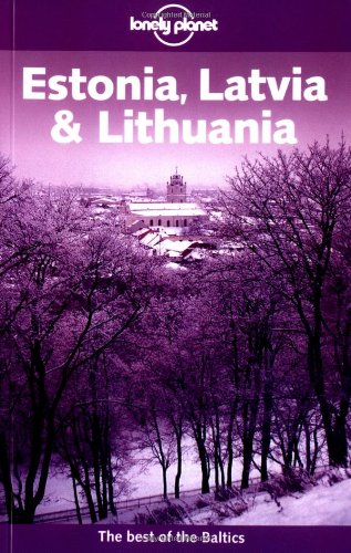 Lonely Planet Estonia Latvia & Lithuania (Lonely Planet Estonia, Latvia and Lithuania) Paperback – June, 2003 Nicola Williams Cathryn Kemp Debra Herrmann 1740591321