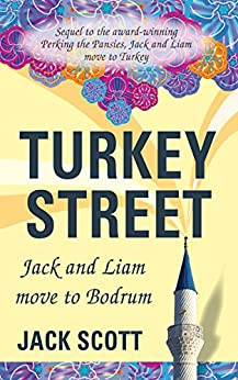 Turkey Street: Jack and Liam move to Bodrum by [Scott, Jack]