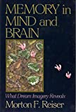Memory in Mind and Brain, Morton F. Reiser, 0465044476
