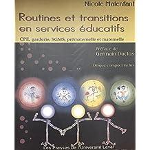 Routines et transitions en services educatifs: CPE, garderie, SCMS, prematernelle et maternelle