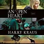 An Open Heart: A Novel | Harry Kraus