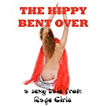 The Hippy Bent Over: A First Anal Sex BDSM Erotica Story | Rage Elric