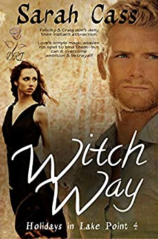 Witch Way (Holidays in Lake Point 4) by [Cass, Sarah]