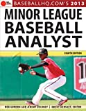 2013 Minor League Baseball Analyst, Rob Gordon and Jeremy Deloney, 160078741X