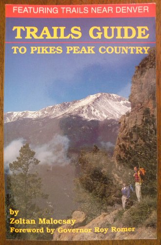 Trails Guide To Pikes Peak Country - (Hiking Pikes Peak)
