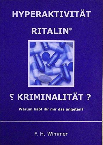 Hyperaktivität Ritalin Kriminalität    Warum Habt Ihr Mir Das Angetan