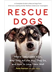 Rescue Dogs: Where They Come From, Why They Act the Way They Do, and How to Love Them Well