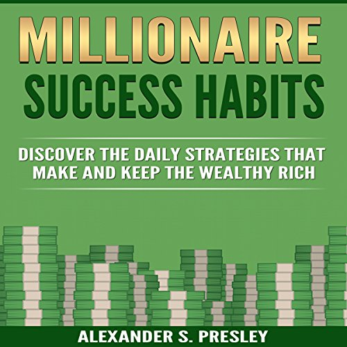 EBOOK Millionaire Success Habits: Discover the Daily Strategies That Make and Keep the Wealthy Rich<br />KINDLE