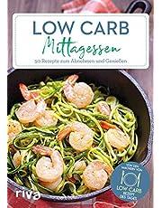 Low-Carb-Mittagessen: 50 Rezepte zum Abnehmen und Genießen
